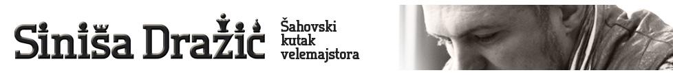 Siniša Dražić - Šahovski kutak velemajstora